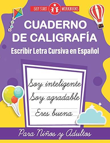 Cuaderno de Caligrafía. Escribir Letra Cursiva en Español para Niños y Adultos (Spanish Edition): Cursive Handwriting Workbook For Kids, Teens and Adults