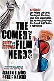 The Comedy Film Nerds Guide to Movies: Featuring Dave Anthony, Lord Carrett, Dean Haglund, Allan Havey, Laura House, Jackie Kashian, Suzy Nakamura, ... Schmidt, Neil T. Weakley, & Matt Weinhold
