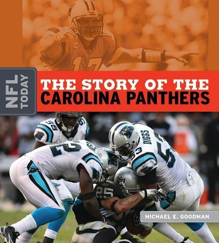 The Story of the Carolina Panthers (NFL Today (Creative)) by Michael E. Goodman (2009-08-01)