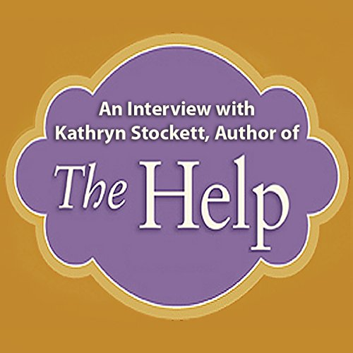 An Interview with Kathryn Stockett, Author of 'The Help' cover art