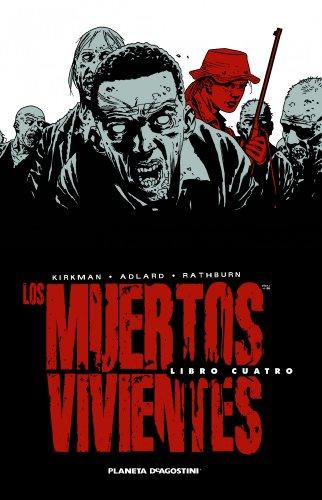 Los muertos vivientes Integral nº 04/08 (Los Muertos Vivientes (The Walking Dead Cómic))