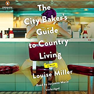 The City Baker's Guide to Country Living                   By:                                                                                                                                 Louise Miller                               Narrated by:                                                                                                                                 Jorjeana Marie                      Length: 10 hrs and 10 mins     360 ratings     Overall 4.3