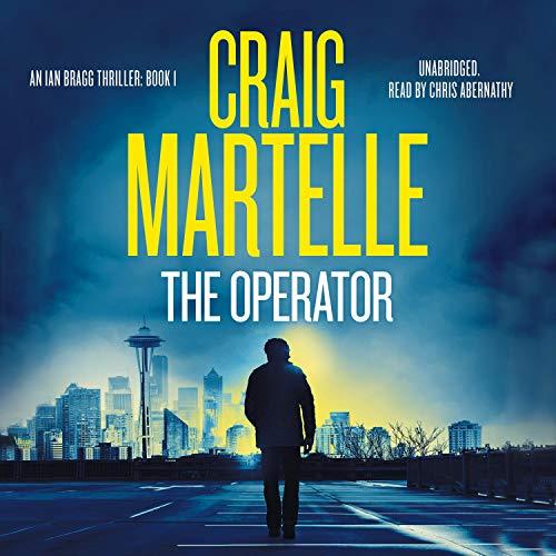 The Operator: Ian Bragg Thriller, Book 1