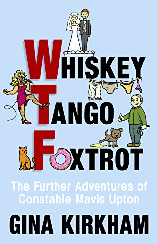 Whiskey Tango Foxtrot: The Further Adventures of Constable Mavis Upton (English Edition)