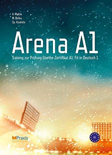 Arena A1: Training zur Prüfung Goethe-Zertifikat A1: Fit in Deutsch 1