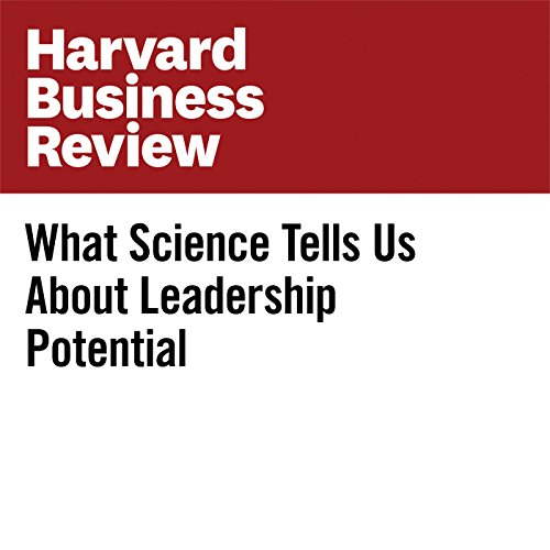 What Science Tells Us About Leadership Potential audiobook cover art
