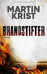 Brandstifter Thriller Martin Krist