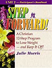 Step Forward!; A Christian 12-Step Program to Lose Weight-And Keep It Off! - Volume 2