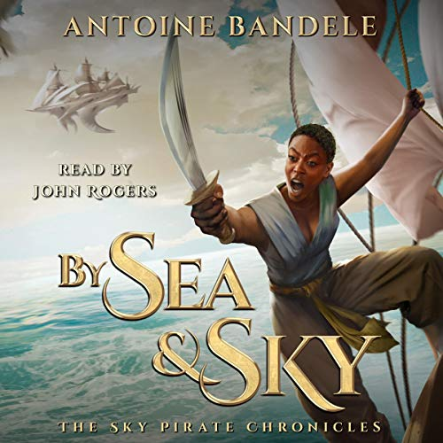 By Sea and Sky: An Esowon Story Audiobook By Antoine Bandele cover art