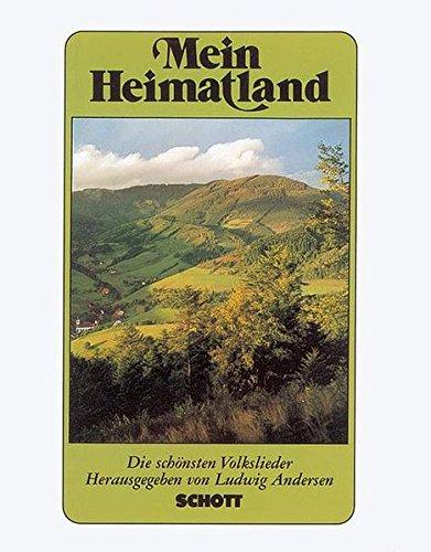 Mein Heimatland: Die schönsten Volks-, Wander-, Trink- und Scherzlieder. Gesang (1-2-stimmig). Melodie-Ausgabe (mit Akkorden).