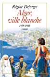 Alger, ville blanche (1959-1960)...