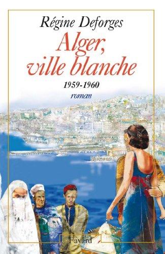 Alger, ville blanche (1959-1960) - Edition brochée : La Bicyclette bleue, tome 8 (Littérature Française)