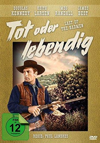 Tot oder lebendig - Last of the Badmen (Western Filmjuwelen)