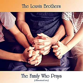 The Family Who Prays (Remastered 2021)
