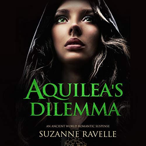 Couverture de Aquilea's Dilemma: An Ancient World Romantic Suspense