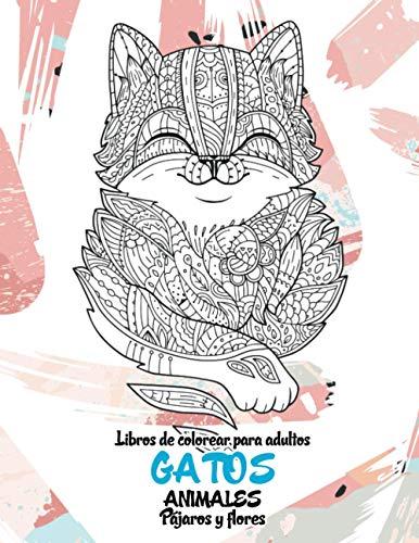 Libros de colorear para adultos - Pájaros y flores - Animales - Gatos