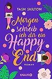 Morgen schreib ich dir ein Happy End: Roman (German Edition)
