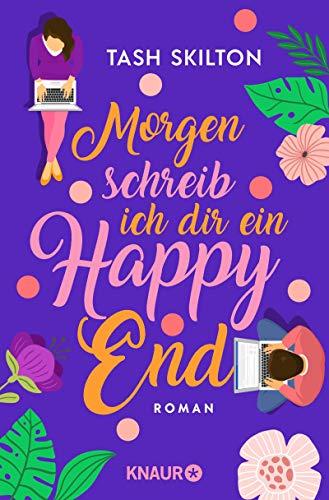 Morgen schreib ich dir ein Happy End: Roman