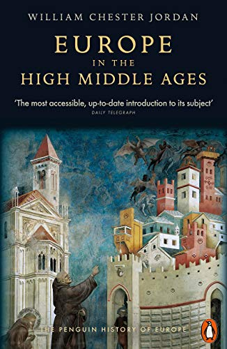 Europe in the High Middle Ages (The Penguin History of Europe)