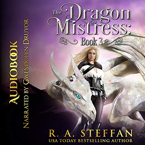 The Dragon Mistress: Book 3 Audiobook By R. A. Steffan cover art