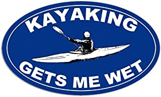 American Vinyl Blue Oval Kayaking GETS ME Wet Sticker (Kayak Paddle Funny Yak)