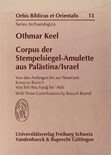 Corpus der Stempelsiegel-Amulette aus Palästina/Israel: Corpus der Stempelsiegel- Amulette aus Palästina/ Israel. Katalog I. Von Tell Abu Farag bis ... et Orientalis, Series Archaeologica, Band 13)