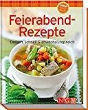 Feierabend-Rezepte (Minikochbuch): Einfach, schnell & abwechslungsreich -