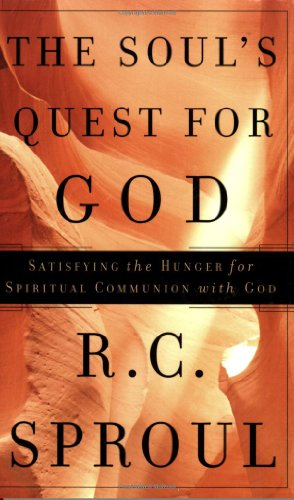 Soul's Quest for God, The: Satisfying the Hunger for Spiritual Communion With God