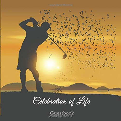 CELEBRATION OF LIFE GUESTBOOK: Celebration of life Golf funeral guestbook. Beautiful golf Celebration of life guestbook for male golf lover, with ball ... flying birds. Space for name and remarks.