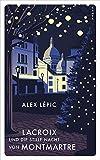 Lacroix und die stille Nacht von Montmartre: Sein dritter Fall (Ein Fall für Lacroix)