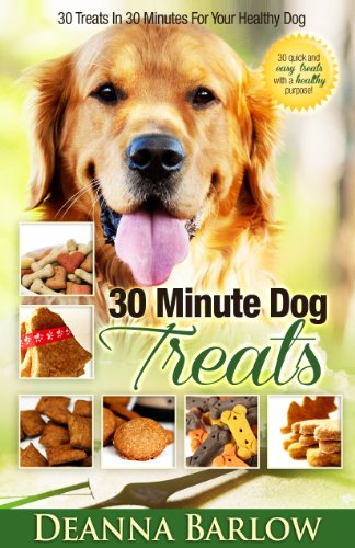 Book: The Healthy 30 Minute Dog Treat Cookbook by Deanna Barlow