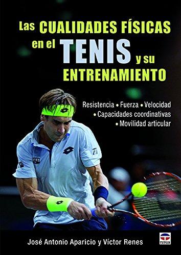 Las Cualidades Físicas En El Tenis Y Su Entrenamiento