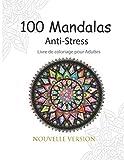 100 Mandalas Anti-Stress Livre de coloriage pour Adultes: Magnifiques Mandalas Fleurs à Colorier   Cahier de coloriage mandala adulte - Un joli cadeau pour toutes les occasions
