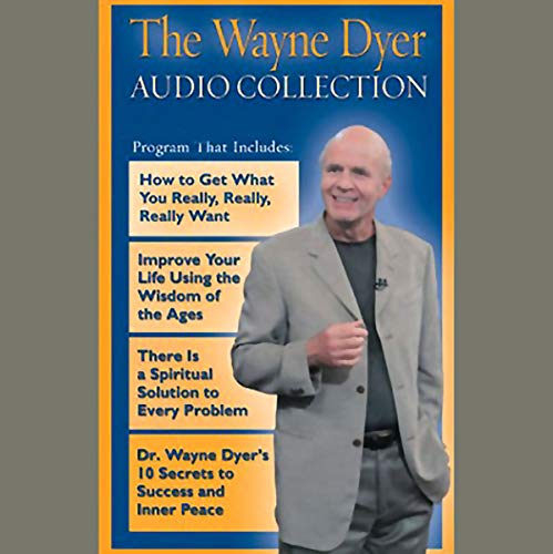 The Wayne Dyer Audio Collection                   By:                                                                                                                                 Dr. Wayne W. Dyer                               Narrated by:                                                                                                                                 Wayne W. Dyer                      Length: 5 hrs and 7 mins     19 ratings     Overall 4.8