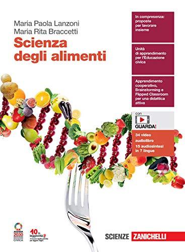Scienza degli alimenti. Per le Scuole superiori. Con e-book. Con espansione online