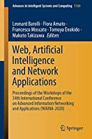 Web, Artificial Intelligence and Network Applications: Proceedings of the Workshops of the 34th International Conference on Advanced Information Networking and Applications (WAINA-2020) (Advances in Intelligent Systems and Computing, 1150)