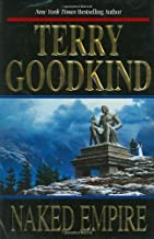 Naked Empire by Terry Goodkind (July 21,2003)