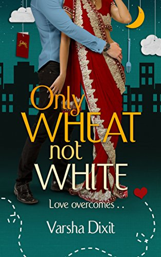 Only Wheat Not White (English Edition) eBook: Dixit, Varsha: Amazon.es: Tienda Kindle