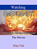 Watching Emergency!: A Viewer's Off-the-Wall Guide - The Movies (English Edition)