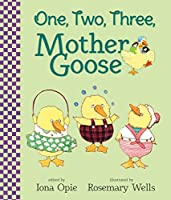 One, Two, Three, Mother Goose 0763687669 Book Cover