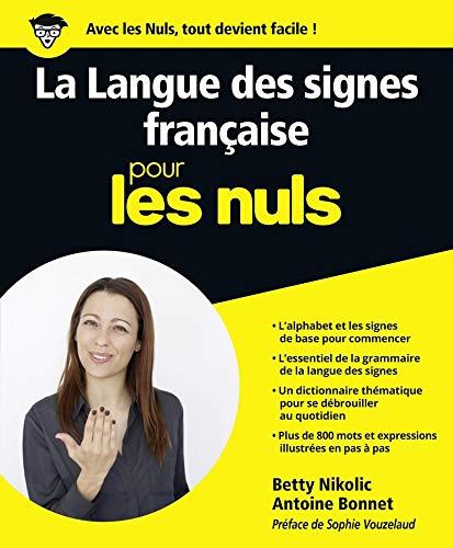 La Langue des signes française pour les Nuls grand...