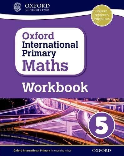 Oxford International Primary Maths: Primary maths. Workbook. Per la Scuola elementare. Con espansione online (Vol. 5)