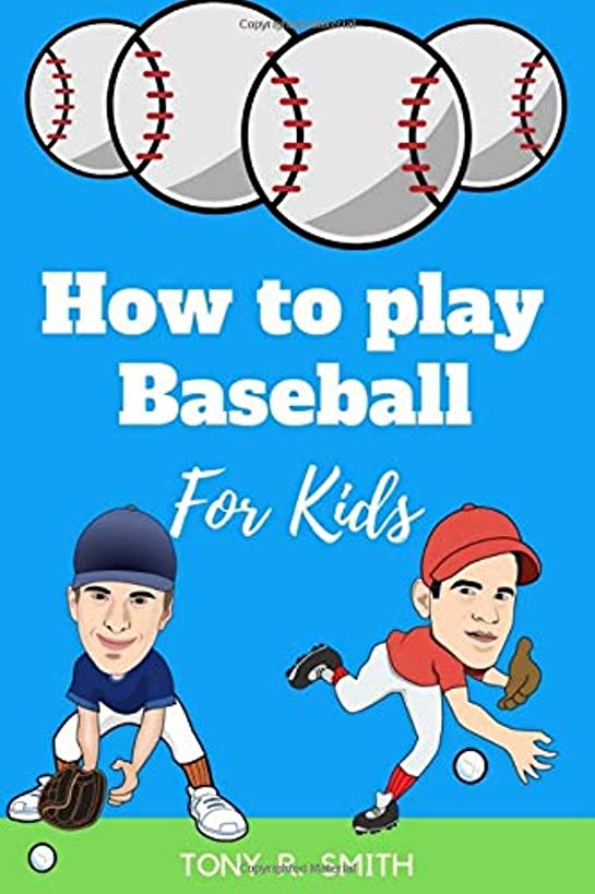 How to play Baseball for Kids:: A Complete guide for Kids and Parents (Special Edition)