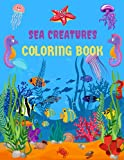 SEA CREATURES COLORING BOOK: Whale, Shark, Lobster, Crab, Clownfish, Turtle, & more! - Fun & Simple Images Aimed at Preschoolers to color as well Great gift!.