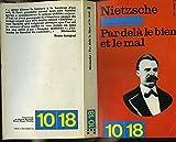 PAR DELA LE BIEN ET LE MAL. - EDITION 10/18 N°0046