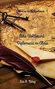 Mika Holdbrand: Diplomacia en Alisia par Luis M. Núñez