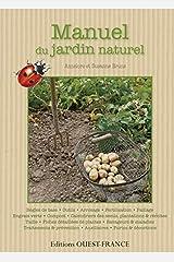 Manuel du jardin naturel : Introduction illustrée au jardinage naturel Broché