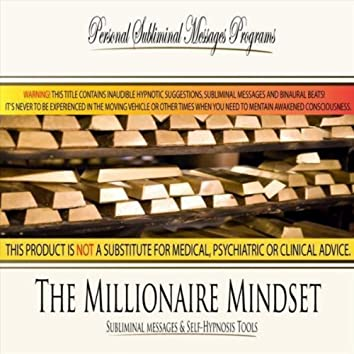 The Millionaire Mindset - Subliminal Messages