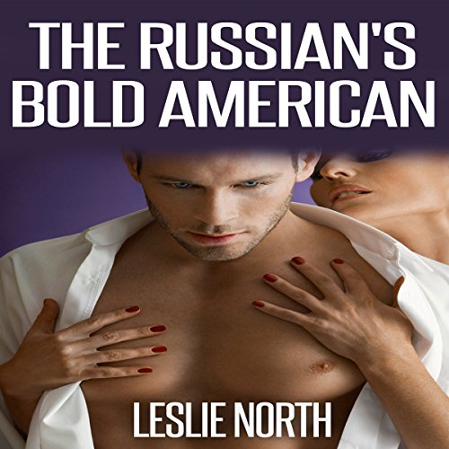 The Russian's Bold American: The Fedosov Family Series Book 2