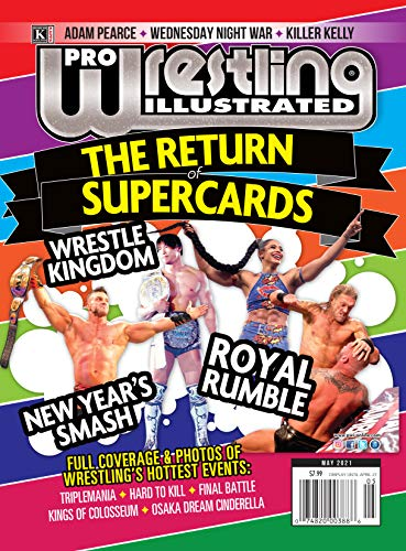 Pro Wrestling Illustrated: May 2021 Issue-The Return of Supercards, Adam Pearce, Wednesday Night War, Killer Kelly (English Edition)